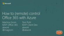 How to (remote) control Office 365 with Azure