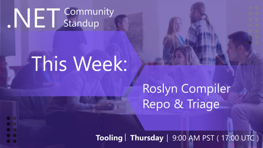 Tooling: .NET Community Standup - April 18, 2019 - Roslyn Compiler Repo & Triage