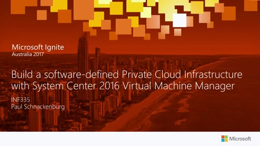 Build a software-defined Private Cloud Infrastructure with System Center 2016 Virtual Machine Manager