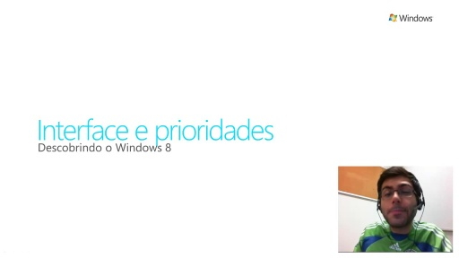 Descobrindo Windows 8 - Interface e Prioridades