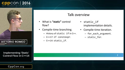 "CppCon 2016: Vittorio Romeo ""Implementing `static` control flow in C++14"""
