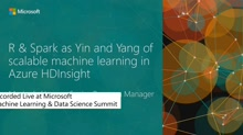 R and Spark as Yin and Yang of Scalable Machine Learning in Azure HDInsight