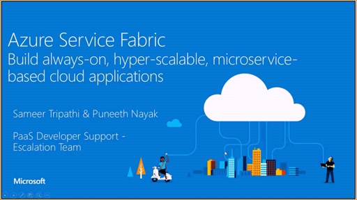 Developer Support Series: Service Fabric - Next-Generation cloud application platform for Hyper Scale, stateful and stateless microservices
