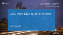T8 - Devops & ALM: VSTS Deep Dive: Build & Release.