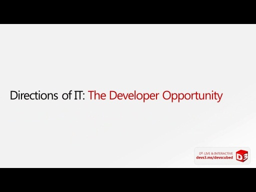 D³ Special: Directions of IT - The Developer Opportunity