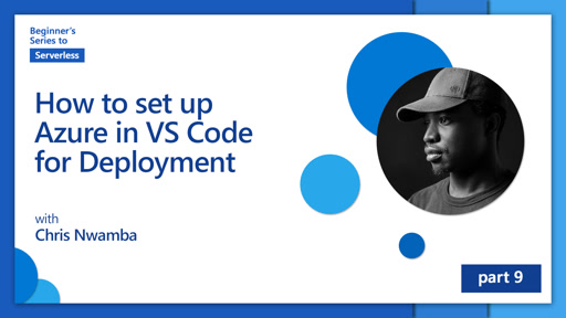 How to set up Azure in VS Code for Deployment [9 of 16] | Beginner's Series to: Serverless