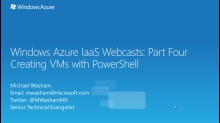 Windows Azure IaaS Series Part Four: Creating VMs with PowerShell
