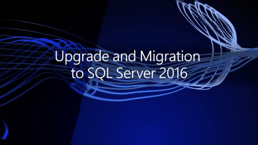 Upgrade and Migration to SQL Server 2016