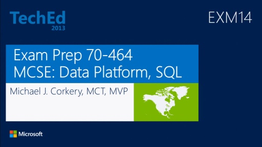 Exam Prep: 70-464: MCSE: Data Platform: SQL Server 2012