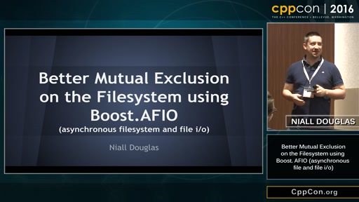 """CppCon 2016: Niall Douglas """"Better mutual exclusion on the filesystem using Boost.AFIO"""""""