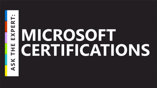 Ask the Expert: Microsoft Certifications