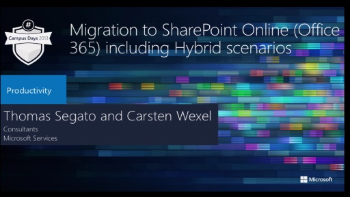 Migration to SharePoint Online (Office 365) including Hybrid scenarios