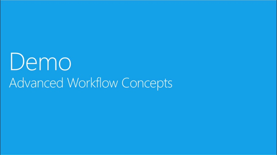 (Module 5) Part 2 - Demo - Advanced Workflow Concepts
