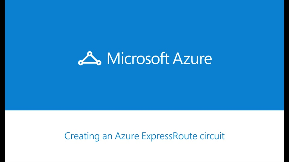 Azure ExpressRoute - How to create an ExpressRoute circuit