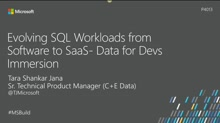 Evolving SQL workloads from software to SaaS: Data for devs immersion