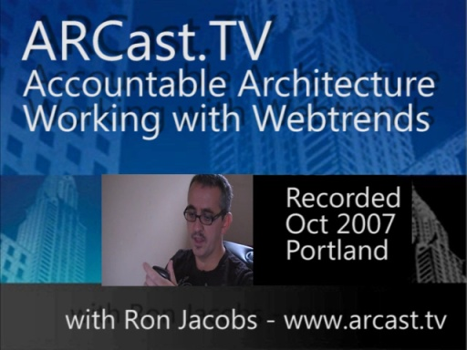 ARCast.TV - Accountable Architecture: Working with WebTrends