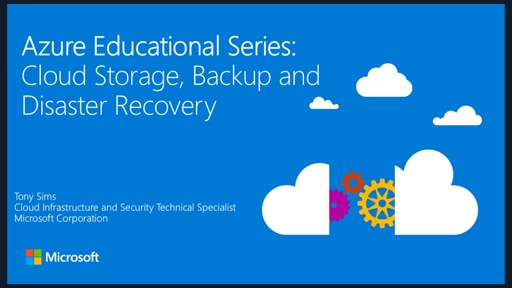 Azure Education Series-Cloud Storage, Backup and Disaster Recovery