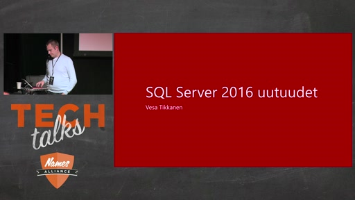 Tech Talks 2016 Flexera Stage SQL Server 2016 uutuudet