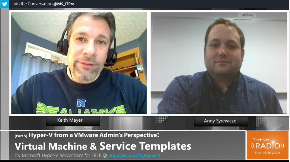 TechNet Radio: (Part 5) Hyper-V from a VMware Admin's Perspective - Virtual Machine and Service Templates
