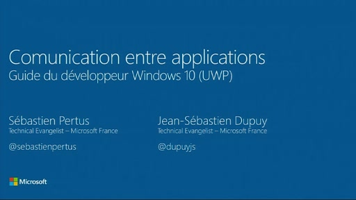 Guide du développeur Windows 10 - 8. Communication entre applications