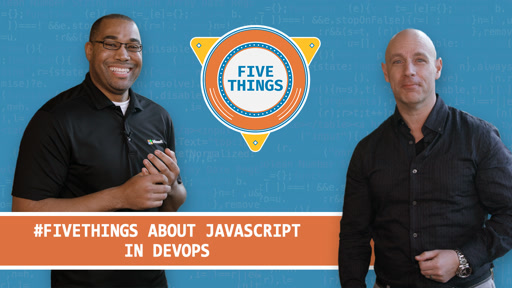 Five Things About JavaScript in DevOps
