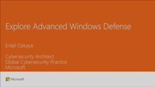 Explore advanced Windows Defense