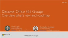 Discover Office 365 Groups - overview, what's new and roadmap