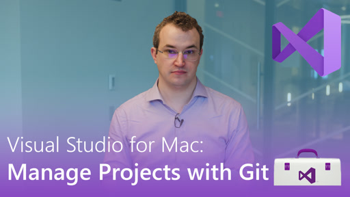 Visual Studio for Mac: Manage Projects with Git