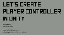 Let's Create - Player Controller in Unity