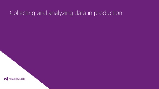 Collecting and analyzing data in production