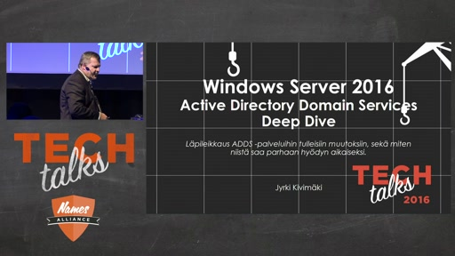 Tech Talks 2016 Dell EMC Stage Windows 2 Server 2016 Active Directory Domain Services Deep Dive