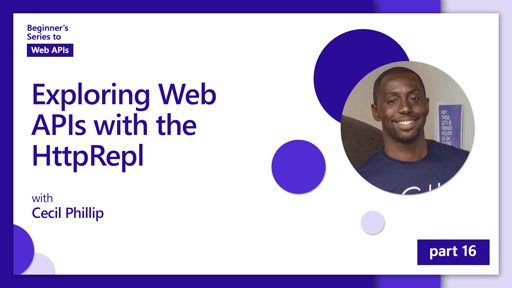 Exploring Web APIs with the HttpRepl [16 of 18] | Beginner's Series to: Web APIs