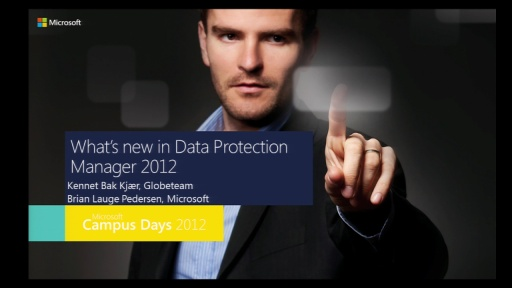 What's new in Data Protection Manager 2012 & Customer case