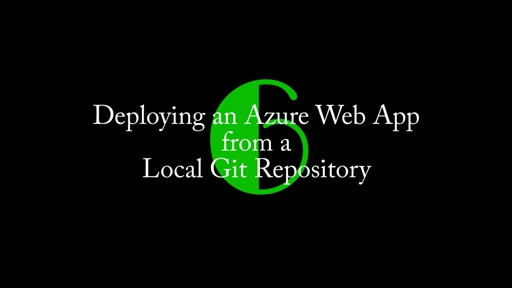 6: Deploying an Azure Web App from Git