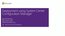 MVA- Migrating from Windows Xp to Windows 7- Module 6 - Deploying Using System Center Configuration Manager