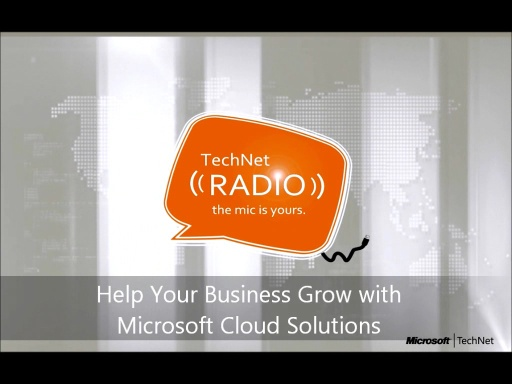 TechNet Radio: Help Your Business Grow with Microsoft Cloud Solutions