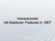 Windows 7: Voicerecorder mit Autotune Funktion in .NET