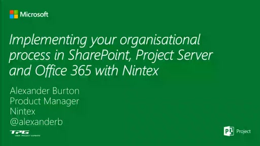 Implementing your organizational process in SharePoint, Project Server and Office 365 with Nintex