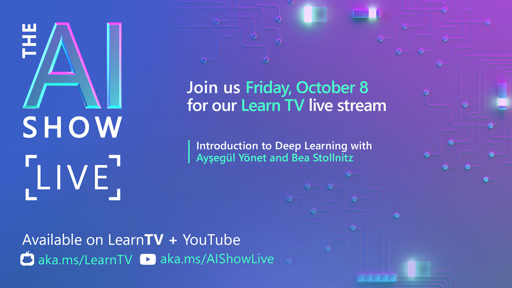 AI Show Live | Oct 8 | Introduction to deep learning | Episode 34