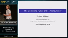 "CppCon 2016: Anthony Williams ""The Continuing Future of C++ Concurrency"""