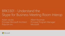 Understand the Skype for Business meeting room interop