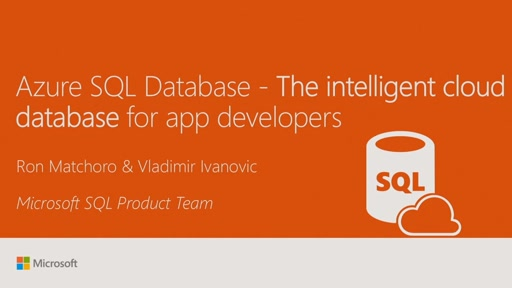 Explore Azure SQL Database - the intelligent cloud database for app developers