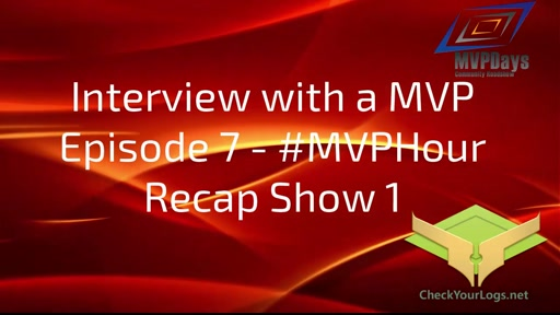 Episode 7 - MVPHour 1 and 2 Recap show