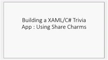 How to build your first Windows 8 trivia app(Part 4): Using Share Charms