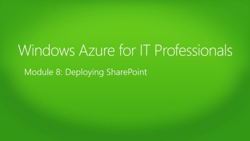 Windows Azure for IT Professionals: (08) Deploying SharePoint