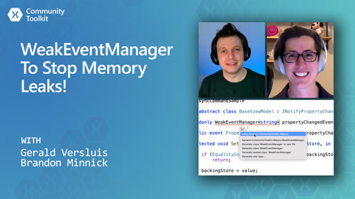 Xamarin Community Toolkit - WeakEventManager To Stop Memory Leaks!