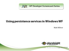 endpoint.tv Screencast - Using Persistence Services in Windows Workflow Foundation (WF)