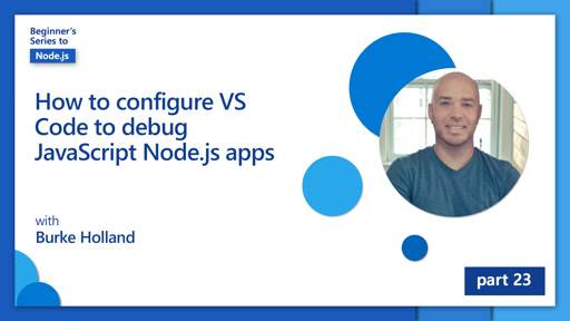 How to configure VS Code to debug JavaScript Node.js apps [23 of 26]