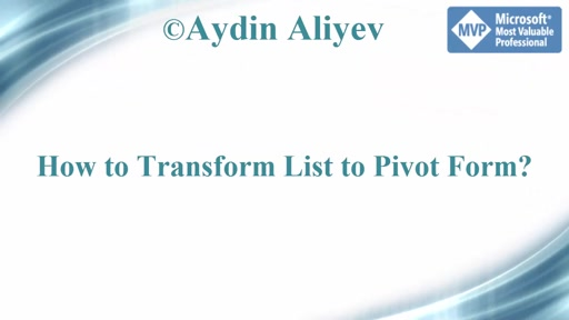 Video_024 Table Transformation - From List to Pivot form with Power Query