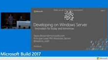 Developing on Windows Server: Innovation for today and tomorrow - containers, Docker, .NET Core, Service Fabric, and more